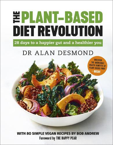 The Plant-Based Diet Revolution: 28 days to a happier gut and a healthier you (Hardback)