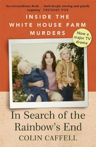 In Search of the Rainbow's End: Inside the White House Farm Murders (Paperback)