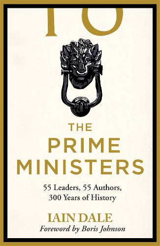 The Prime Ministers: Winner of the PARLIAMENTARY BOOK AWARDS 2020 (Hardback)