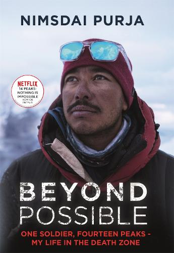 Beyond Possible: The man and the mindset that summitted K2 in winter (Hardback)