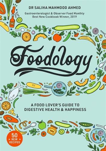 Foodology: A food-lover's guide to digestive health and happiness (Hardback)