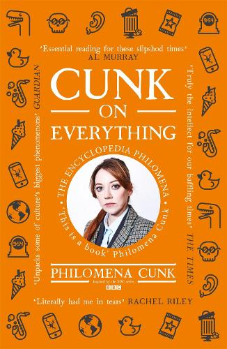 Cunk on Everything: The Encyclopedia Philomena (Paperback)