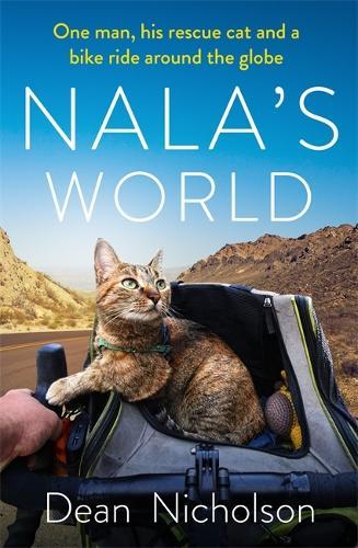 Nala's World: One man, his rescue cat and a bike ride around the globe (Hardback)