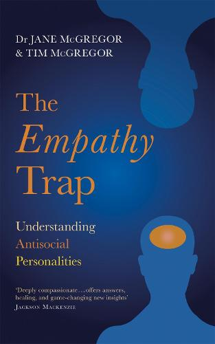 The Empathy Trap: Understanding Antisocial Personalities (Paperback)