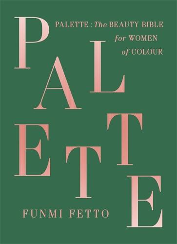 Palette: The Beauty Bible for Women of Colour (Hardback)