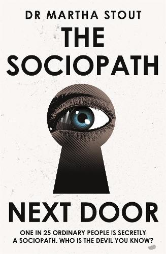 The Sociopath Next Door: The Ruthless versus the Rest of Us (Paperback)