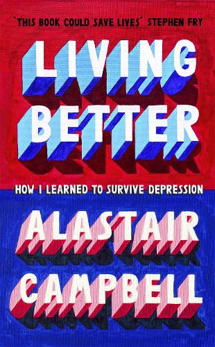Living Better: How I Learned to Survive Depression (Hardback)