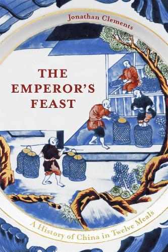 The Emperor's Feast: 'A tasty portrait of a nation' -Sunday Telegraph (Hardback)