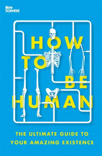 How to Be Human: The Ultimate Guide to Your Amazing Existence (Paperback)