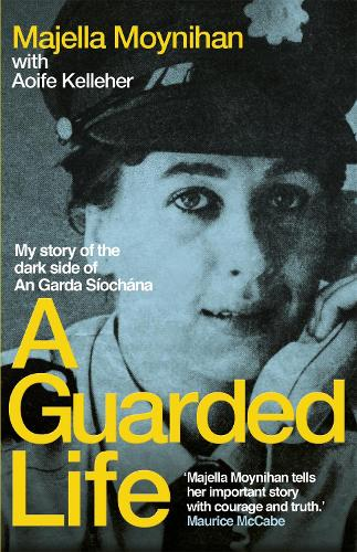 A Guarded Life: My story of the dark side of An Garda Siochana (Paperback)