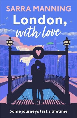 London, With Love: The romantic and unforgettable story of two people, whose lives keep crossing over the years (Hardback)