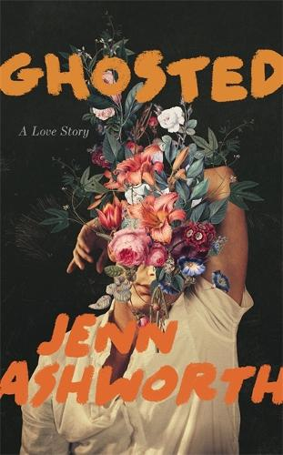 Ghosted: A Love Story (Hardback)