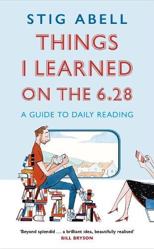 Things I Learned on the 6.28: A Guide to Daily Reading (Hardback)