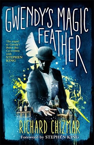 Gwendy's Magic Feather: (The Button Box Series) (Hardback)