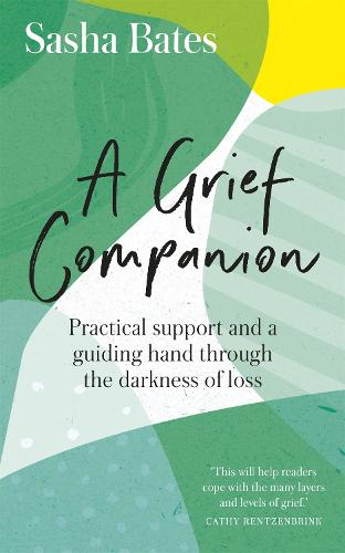 A Grief Companion: Practical support and a guiding hand through the darkness of loss - Languages of Loss (Paperback)
