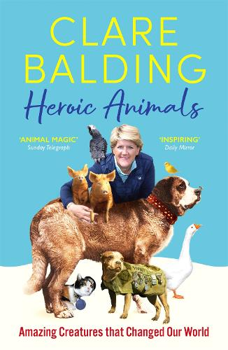Heroic Animals: 100 Amazing Creatures Great and Small (Paperback)