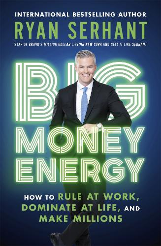 Big Money Energy: How to Rule at Work, Dominate at Life, and Make Millions (Paperback)