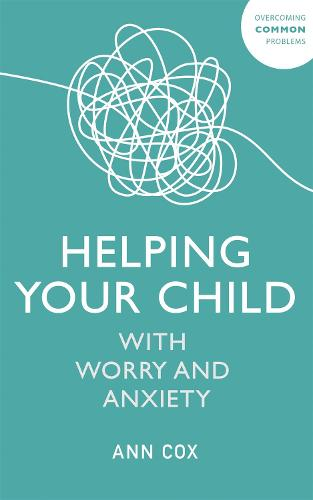 Helping Your Child with Worry and Anxiety (Paperback)