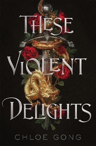 These Violent Delights (Hardback)