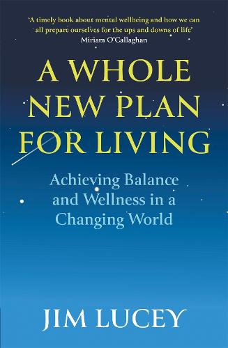 A Whole New Plan for Living: Achieving Balance and Wellness in a Changing World (Paperback)