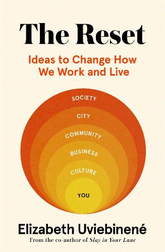 The Reset: Ideas to Change How We Work and Live (Hardback)