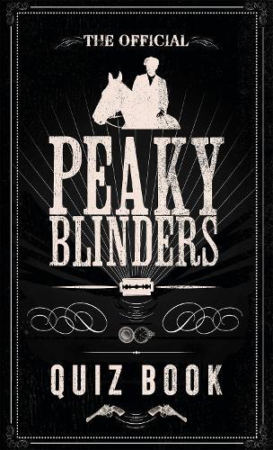 The Official Peaky Blinders Quiz Book (Hardback)