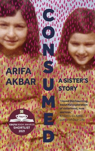 Consumed: A Sister's Story (Hardback)