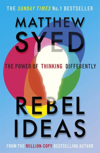 Rebel Ideas: The Power of Thinking Differently (Paperback)