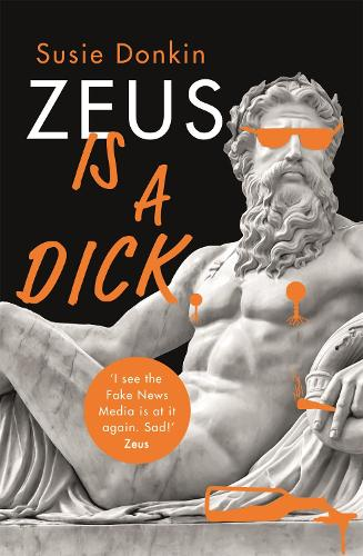 Zeus Is A Dick (Hardback)