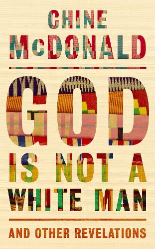 God Is Not a White Man: And Other Revelations (Hardback)