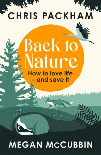 Back to Nature: How to Love Life - and Save It (Hardback)
