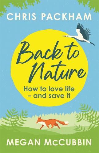 Back to Nature: How to Love Life - and Save It (Paperback)