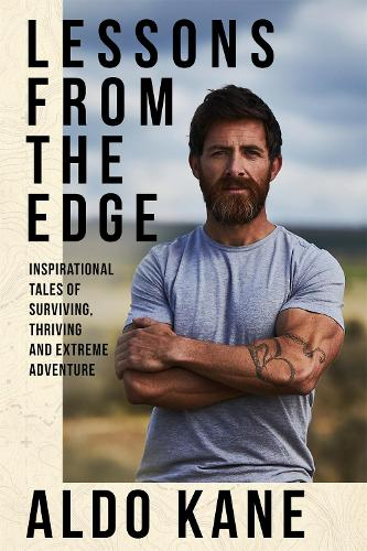 Lessons From the Edge: Extreme, Remote and Hostile (Hardback)