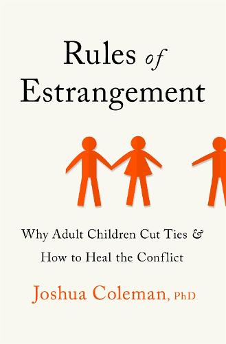 Rules of Estrangement: Why Adult Children Cut Ties and How to Heal the Conflict (Paperback)