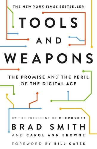 Tools and Weapons: The Promise and the Peril of the Digital Age (Paperback)
