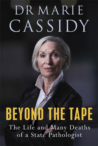 Beyond the Tape: The Life and Many Deaths of a State Pathologist (Paperback)