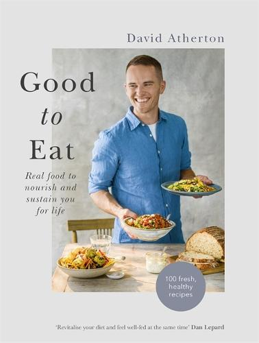Good to Eat: Real food to nourish and sustain you for life (Hardback)