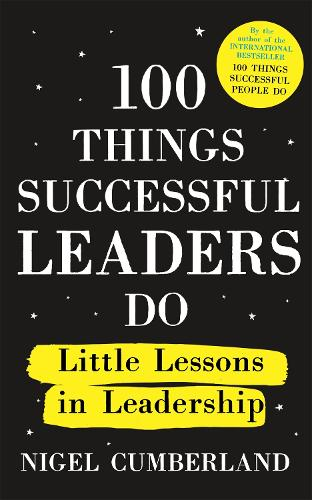 100 Things Successful Leaders Do: Little lessons in leadership (Paperback)