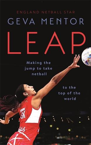 Leap: Making the jump to take netball to the top of the world (Hardback)