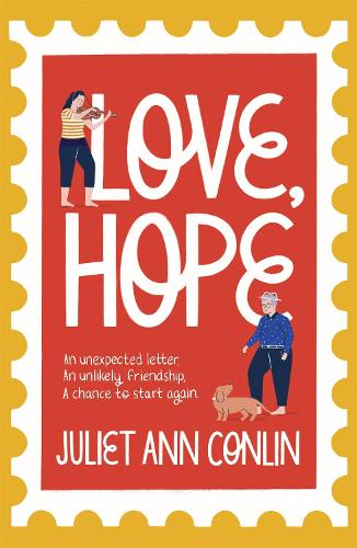 Love, Hope: An uplifting, life-affirming novel-in-letters about overcoming loneliness and finding happiness (Paperback)