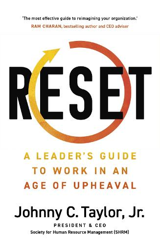 RESET: A Leader's Guide to Work in an Age of Upheaval (Paperback)