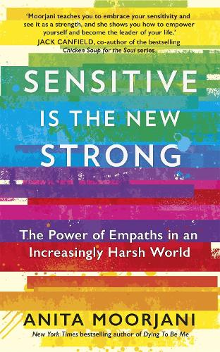 Sensitive is the New Strong: The Power of Empaths in an Increasingly Harsh World (Paperback)