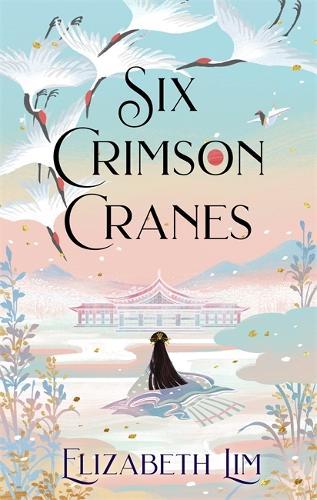 Six Crimson Cranes - Six Crimson Cranes (Hardback)