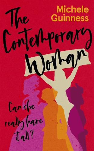 The Contemporary Woman: Can she really have it all? (Paperback)
