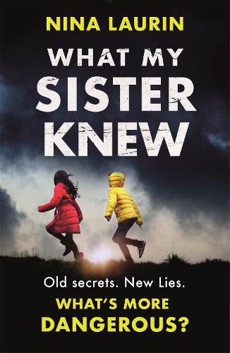 What My Sister Knew: A twisty and gripping psychological thriller (Paperback)