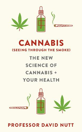 Cannabis (seeing through the smoke): The New Science of Cannabis and Your Health (Hardback)