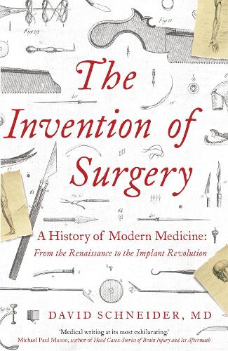 The Invention of Surgery (Paperback)