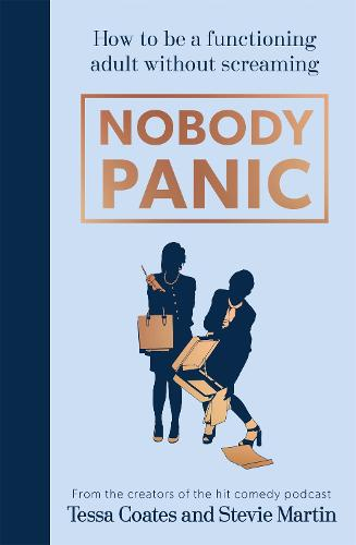 Nobody Panic: How to be a functioning adult without screaming (Hardback)