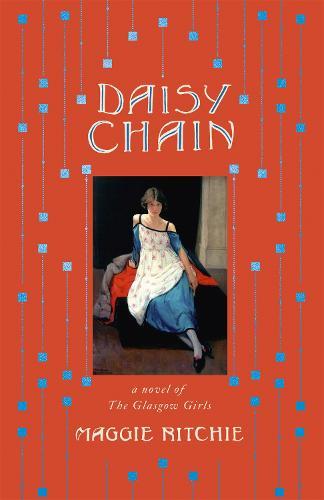 Daisy Chain: a novel of The Glasgow Girls (Hardback)