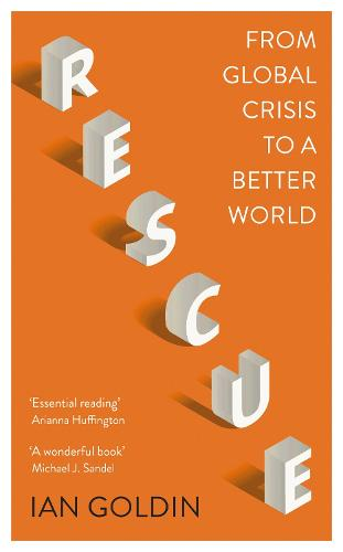 Rescue: From Global Crisis to a Better World (Hardback)